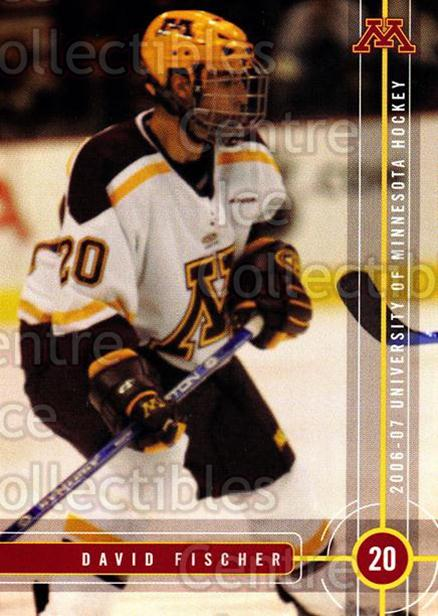 2006-07 Minnesota Golden Gophers #6 David Fischer<br/>1 In Stock - $3.00 each - <a href=https://centericecollectibles.foxycart.com/cart?name=2006-07%20Minnesota%20Golden%20Gophers%20%236%20David%20Fischer...&quantity_max=1&price=$3.00&code=132150 class=foxycart> Buy it now! </a>