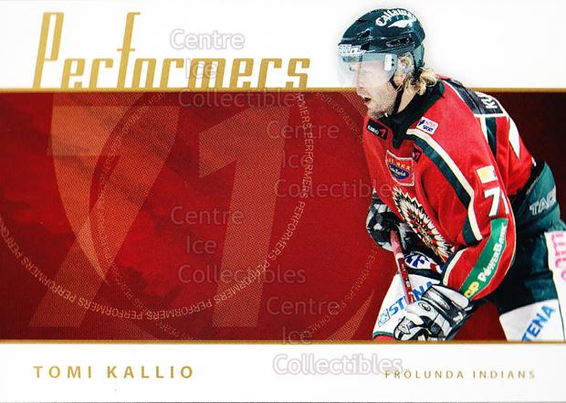 2006-07 Swedish Elitset Performers #4 Tomi Kallio<br/>4 In Stock - $3.00 each - <a href=https://centericecollectibles.foxycart.com/cart?name=2006-07%20Swedish%20Elitset%20Performers%20%234%20Tomi%20Kallio...&price=$3.00&code=133045 class=foxycart> Buy it now! </a>