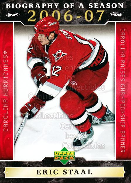 2006-07 Upper Deck Biography of a Season #1 Eric Staal<br/>8 In Stock - $2.00 each - <a href=https://centericecollectibles.foxycart.com/cart?name=2006-07%20Upper%20Deck%20Biography%20of%20a%20Season%20%231%20Eric%20Staal...&quantity_max=8&price=$2.00&code=133235 class=foxycart> Buy it now! </a>