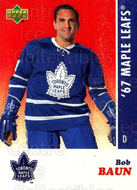 2007 Toronto Maple Leafs 1967 Commemorative #1 Bob Baun<br/>7 In Stock - $3.00 each - <a href=https://centericecollectibles.foxycart.com/cart?name=2007%20Toronto%20Maple%20Leafs%201967%20Commemorative%20%231%20Bob%20Baun...&price=$3.00&code=134009 class=foxycart> Buy it now! </a>
