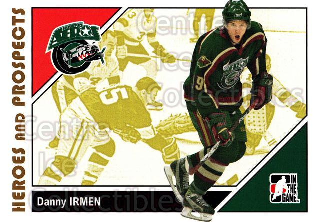 2007-08 ITG Heroes and Prospects #34 Danny Irmen<br/>17 In Stock - $1.00 each - <a href=https://centericecollectibles.foxycart.com/cart?name=2007-08%20ITG%20Heroes%20and%20Prospects%20%2334%20Danny%20Irmen...&price=$1.00&code=135105 class=foxycart> Buy it now! </a>