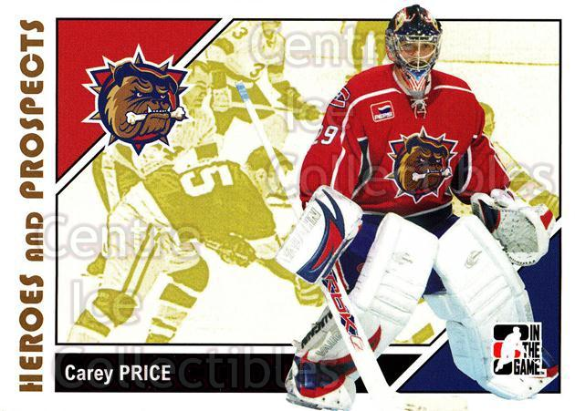 2007-08 ITG Heroes and Prospects #41 Carey Price<br/>61 In Stock - $2.00 each - <a href=https://centericecollectibles.foxycart.com/cart?name=2007-08%20ITG%20Heroes%20and%20Prospects%20%2341%20Carey%20Price...&price=$2.00&code=135113 class=foxycart> Buy it now! </a>