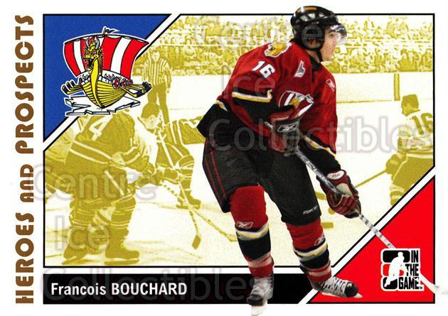 2007-08 ITG Heroes and Prospects #47 Francois Bouchard<br/>22 In Stock - $1.00 each - <a href=https://centericecollectibles.foxycart.com/cart?name=2007-08%20ITG%20Heroes%20and%20Prospects%20%2347%20Francois%20Boucha...&price=$1.00&code=135119 class=foxycart> Buy it now! </a>