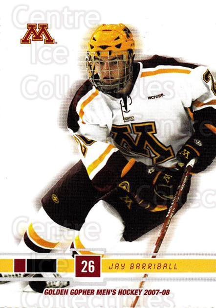 2007-08 Minnesota Golden Gophers #2 Jay Barriball<br/>2 In Stock - $3.00 each - <a href=https://centericecollectibles.foxycart.com/cart?name=2007-08%20Minnesota%20Golden%20Gophers%20%232%20Jay%20Barriball...&quantity_max=2&price=$3.00&code=135438 class=foxycart> Buy it now! </a>