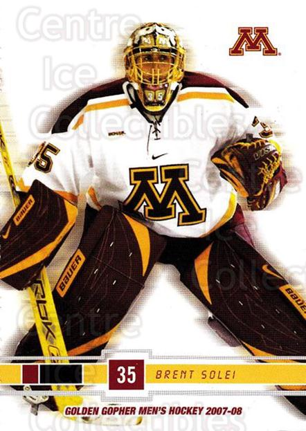 2007-08 Minnesota Golden Gophers #20 Brent Solei<br/>3 In Stock - $3.00 each - <a href=https://centericecollectibles.foxycart.com/cart?name=2007-08%20Minnesota%20Golden%20Gophers%20%2320%20Brent%20Solei...&quantity_max=3&price=$3.00&code=135439 class=foxycart> Buy it now! </a>