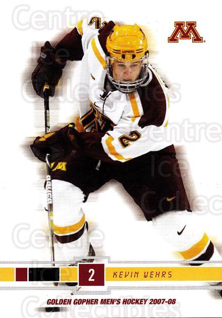 2007-08 Minnesota Golden Gophers #22 Kevin Wehrs<br/>4 In Stock - $3.00 each - <a href=https://centericecollectibles.foxycart.com/cart?name=2007-08%20Minnesota%20Golden%20Gophers%20%2322%20Kevin%20Wehrs...&quantity_max=4&price=$3.00&code=135441 class=foxycart> Buy it now! </a>