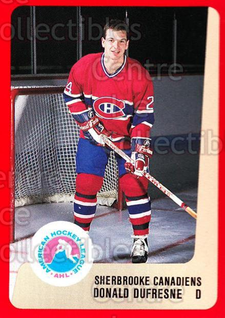 1988-89 ProCards AHL #296 Donald Dufresne<br/>11 In Stock - $2.00 each - <a href=https://centericecollectibles.foxycart.com/cart?name=1988-89%20ProCards%20AHL%20%23296%20Donald%20Dufresne...&price=$2.00&code=139546 class=foxycart> Buy it now! </a>