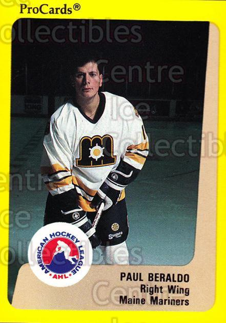 1989-90 ProCards AHL #55 Paul Beraldo<br/>7 In Stock - $2.00 each - <a href=https://centericecollectibles.foxycart.com/cart?name=1989-90%20ProCards%20AHL%20%2355%20Paul%20Beraldo...&price=$2.00&code=140305 class=foxycart> Buy it now! </a>