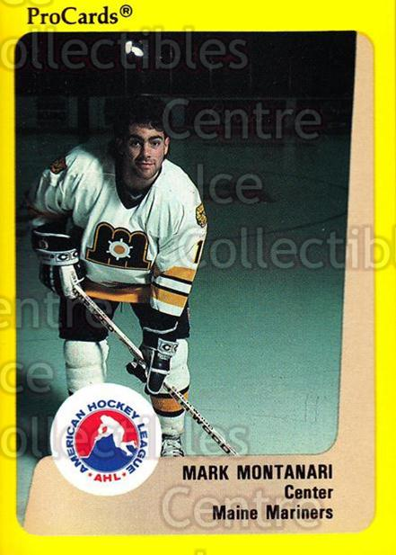 1989-90 ProCards AHL #57 Mark Montanari<br/>12 In Stock - $2.00 each - <a href=https://centericecollectibles.foxycart.com/cart?name=1989-90%20ProCards%20AHL%20%2357%20Mark%20Montanari...&price=$2.00&code=140307 class=foxycart> Buy it now! </a>