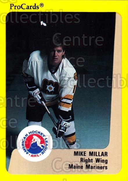 1989-90 ProCards AHL #67 Mike Millar<br/>11 In Stock - $2.00 each - <a href=https://centericecollectibles.foxycart.com/cart?name=1989-90%20ProCards%20AHL%20%2367%20Mike%20Millar...&price=$2.00&code=140317 class=foxycart> Buy it now! </a>