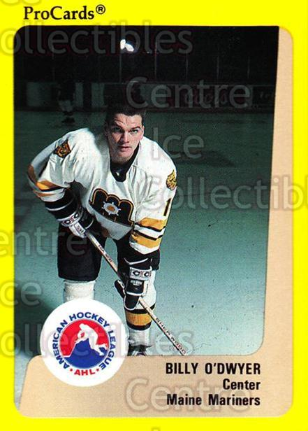 1989-90 ProCards AHL #71 Billy O'Dwyer<br/>10 In Stock - $2.00 each - <a href=https://centericecollectibles.foxycart.com/cart?name=1989-90%20ProCards%20AHL%20%2371%20Billy%20O'Dwyer...&price=$2.00&code=140322 class=foxycart> Buy it now! </a>