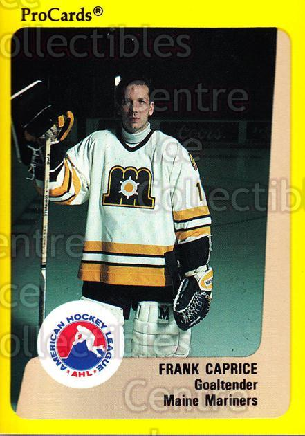1989-90 ProCards AHL #72 Frank Caprice<br/>2 In Stock - $2.00 each - <a href=https://centericecollectibles.foxycart.com/cart?name=1989-90%20ProCards%20AHL%20%2372%20Frank%20Caprice...&price=$2.00&code=140323 class=foxycart> Buy it now! </a>