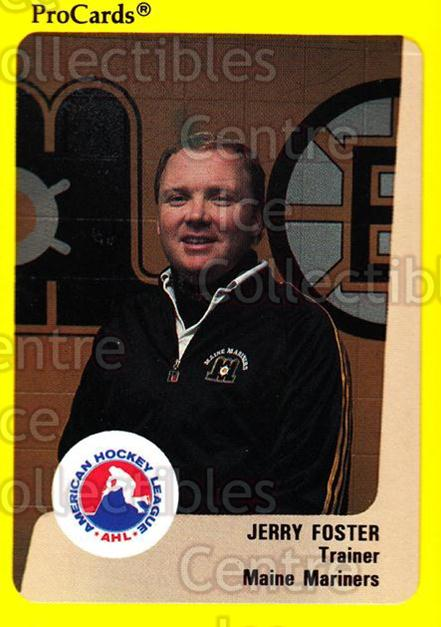 1989-90 ProCards AHL #74 Jerry Foster<br/>13 In Stock - $2.00 each - <a href=https://centericecollectibles.foxycart.com/cart?name=1989-90%20ProCards%20AHL%20%2374%20Jerry%20Foster...&price=$2.00&code=140325 class=foxycart> Buy it now! </a>