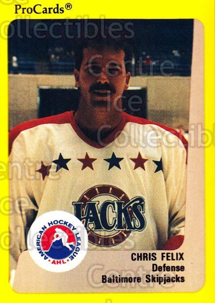 1989-90 ProCards AHL #83 Chris Felix<br/>11 In Stock - $2.00 each - <a href=https://centericecollectibles.foxycart.com/cart?name=1989-90%20ProCards%20AHL%20%2383%20Chris%20Felix...&quantity_max=11&price=$2.00&code=140335 class=foxycart> Buy it now! </a>