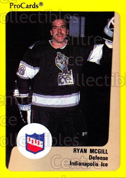1989-90 ProCards IHL #56 Ryan McGill<br/>8 In Stock - $2.00 each - <a href=https://centericecollectibles.foxycart.com/cart?name=1989-90%20ProCards%20IHL%20%2356%20Ryan%20McGill...&quantity_max=8&price=$2.00&code=140355 class=foxycart> Buy it now! </a>