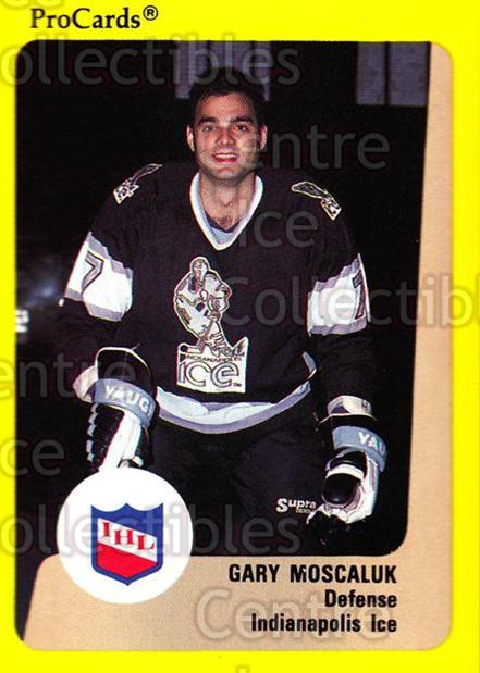1989-90 ProCards IHL #65 Gary Moscaluk<br/>11 In Stock - $2.00 each - <a href=https://centericecollectibles.foxycart.com/cart?name=1989-90%20ProCards%20IHL%20%2365%20Gary%20Moscaluk...&quantity_max=11&price=$2.00&code=140365 class=foxycart> Buy it now! </a>