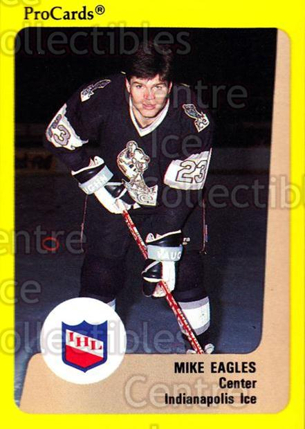 1989-90 ProCards IHL #68 Mike Eagles<br/>11 In Stock - $2.00 each - <a href=https://centericecollectibles.foxycart.com/cart?name=1989-90%20ProCards%20IHL%20%2368%20Mike%20Eagles...&quantity_max=11&price=$2.00&code=140368 class=foxycart> Buy it now! </a>