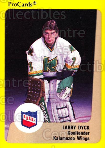 1989-90 ProCards IHL #93 Larry Dyck<br/>6 In Stock - $2.00 each - <a href=https://centericecollectibles.foxycart.com/cart?name=1989-90%20ProCards%20IHL%20%2393%20Larry%20Dyck...&quantity_max=6&price=$2.00&code=140395 class=foxycart> Buy it now! </a>