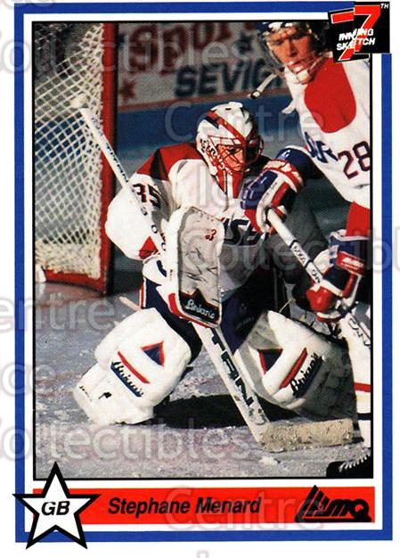 1990-91 7th Inning Sketch QMJHL #235 Stephane Menard<br/>9 In Stock - $1.00 each - <a href=https://centericecollectibles.foxycart.com/cart?name=1990-91%207th%20Inning%20Sketch%20QMJHL%20%23235%20Stephane%20Menard...&price=$1.00&code=140683 class=foxycart> Buy it now! </a>