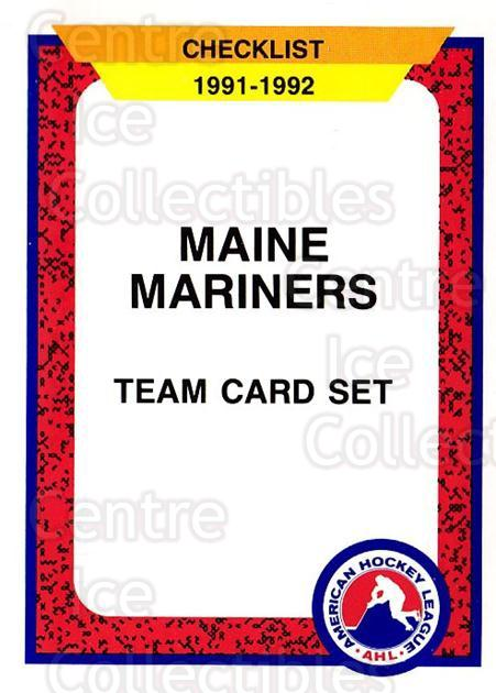 1991-92 ProCards AHL IHL #69 Maine Mariners, Checklist<br/>7 In Stock - $2.00 each - <a href=https://centericecollectibles.foxycart.com/cart?name=1991-92%20ProCards%20AHL%20IHL%20%2369%20Maine%20Mariners,...&quantity_max=7&price=$2.00&code=144479 class=foxycart> Buy it now! </a>