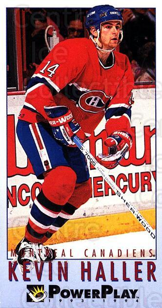 1993-94 PowerPlay #370 Kevin Haller<br/>6 In Stock - $1.00 each - <a href=https://centericecollectibles.foxycart.com/cart?name=1993-94%20PowerPlay%20%23370%20Kevin%20Haller...&quantity_max=6&price=$1.00&code=148138 class=foxycart> Buy it now! </a>