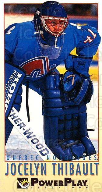 1993-94 PowerPlay #426 Jocelyn Thibault<br/>7 In Stock - $1.00 each - <a href=https://centericecollectibles.foxycart.com/cart?name=1993-94%20PowerPlay%20%23426%20Jocelyn%20Thibaul...&quantity_max=7&price=$1.00&code=148197 class=foxycart> Buy it now! </a>