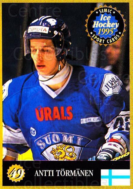 1995 Finnish Semic World Championships #49 Antti Tormanen<br/>7 In Stock - $2.00 each - <a href=https://centericecollectibles.foxycart.com/cart?name=1995%20Finnish%20Semic%20World%20Championships%20%2349%20Antti%20Tormanen...&quantity_max=7&price=$2.00&code=152916 class=foxycart> Buy it now! </a>