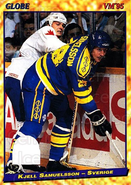 1995 Swedish Globe World Championships #27 Kjell Samuelsson<br/>12 In Stock - $2.00 each - <a href=https://centericecollectibles.foxycart.com/cart?name=1995%20Swedish%20Globe%20World%20Championships%20%2327%20Kjell%20Samuelsso...&price=$2.00&code=152961 class=foxycart> Buy it now! </a>