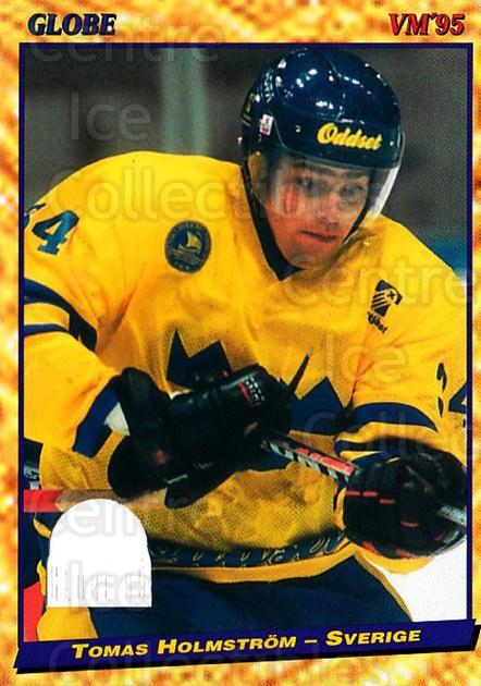 1995 Swedish Globe World Championships #50 Tomas Holmstrom<br/>8 In Stock - $2.00 each - <a href=https://centericecollectibles.foxycart.com/cart?name=1995%20Swedish%20Globe%20World%20Championships%20%2350%20Tomas%20Holmstrom...&price=$2.00&code=152987 class=foxycart> Buy it now! </a>