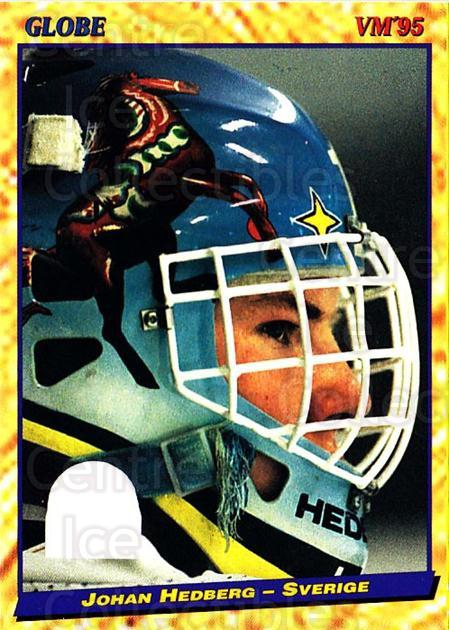 1995 Swedish Globe World Championships #6 Johan Hedberg<br/>9 In Stock - $2.00 each - <a href=https://centericecollectibles.foxycart.com/cart?name=1995%20Swedish%20Globe%20World%20Championships%20%236%20Johan%20Hedberg...&quantity_max=9&price=$2.00&code=152997 class=foxycart> Buy it now! </a>