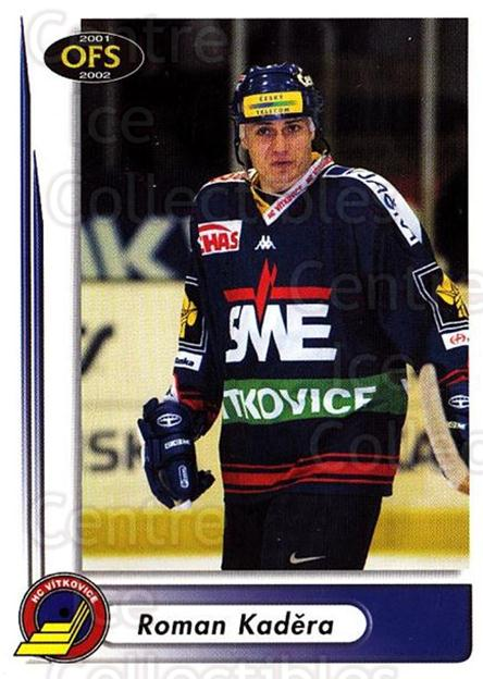 2001-02 Czech OFS #37 Roman Kadera<br/>3 In Stock - $2.00 each - <a href=https://centericecollectibles.foxycart.com/cart?name=2001-02%20Czech%20OFS%20%2337%20Roman%20Kadera...&quantity_max=3&price=$2.00&code=163067 class=foxycart> Buy it now! </a>