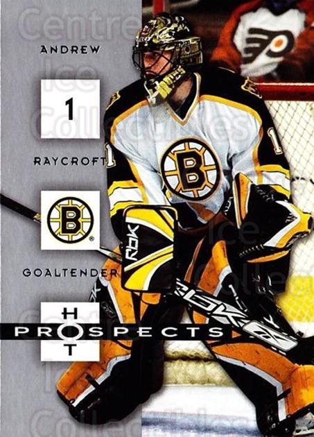 2005-06 Hot Prospects #9 Andrew Raycroft<br/>6 In Stock - $1.00 each - <a href=https://centericecollectibles.foxycart.com/cart?name=2005-06%20Hot%20Prospects%20%239%20Andrew%20Raycroft...&quantity_max=6&price=$1.00&code=166024 class=foxycart> Buy it now! </a>