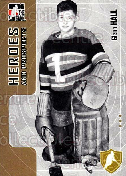 2005-06 ITG Heroes and Prospects #3 Glenn Hall<br/>18 In Stock - $1.00 each - <a href=https://centericecollectibles.foxycart.com/cart?name=2005-06%20ITG%20Heroes%20and%20Prospects%20%233%20Glenn%20Hall...&price=$1.00&code=166306 class=foxycart> Buy it now! </a>