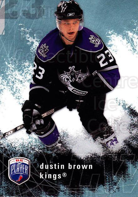 2007-08 Be A Player #91 Dustin Brown<br/>4 In Stock - $1.00 each - <a href=https://centericecollectibles.foxycart.com/cart?name=2007-08%20Be%20A%20Player%20%2391%20Dustin%20Brown...&quantity_max=4&price=$1.00&code=168244 class=foxycart> Buy it now! </a>