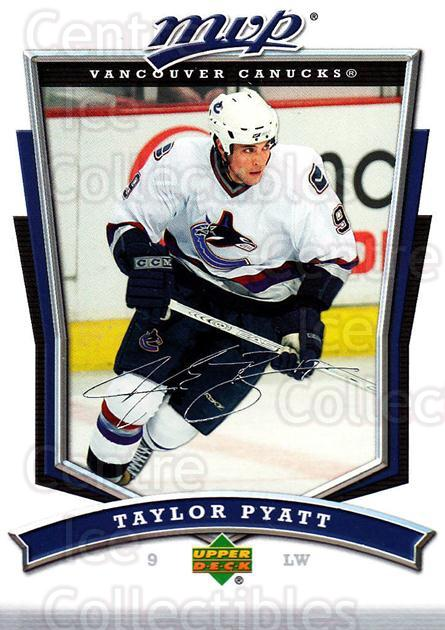 2007-08 Upper Deck MVP #65 Taylor Pyatt<br/>5 In Stock - $1.00 each - <a href=https://centericecollectibles.foxycart.com/cart?name=2007-08%20Upper%20Deck%20MVP%20%2365%20Taylor%20Pyatt...&quantity_max=5&price=$1.00&code=169026 class=foxycart> Buy it now! </a>