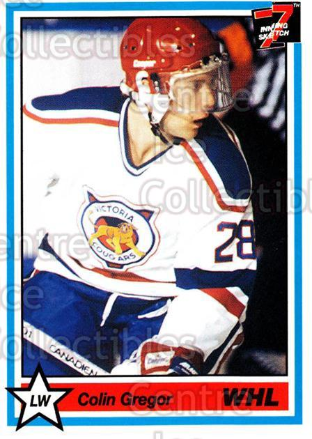 1990-91 7th Inning Sketch WHL #254 Colin Gregor<br/>9 In Stock - $1.00 each - <a href=https://centericecollectibles.foxycart.com/cart?name=1990-91%207th%20Inning%20Sketch%20WHL%20%23254%20Colin%20Gregor...&price=$1.00&code=169474 class=foxycart> Buy it now! </a>