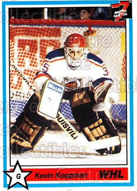 1990-91 7th Inning Sketch WHL #257 Kevin Koopman<br/>8 In Stock - $1.00 each - <a href=https://centericecollectibles.foxycart.com/cart?name=1990-91%207th%20Inning%20Sketch%20WHL%20%23257%20Kevin%20Koopman...&price=$1.00&code=169477 class=foxycart> Buy it now! </a>