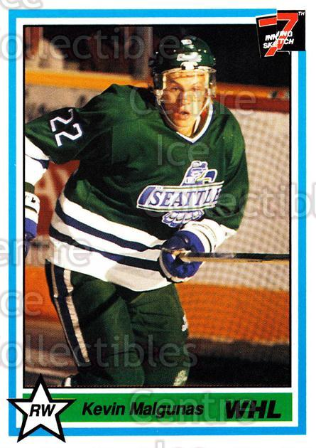 1990-91 7th Inning Sketch WHL #5 Kevin Malgunas<br/>9 In Stock - $1.00 each - <a href=https://centericecollectibles.foxycart.com/cart?name=1990-91%207th%20Inning%20Sketch%20WHL%20%235%20Kevin%20Malgunas...&price=$1.00&code=169592 class=foxycart> Buy it now! </a>