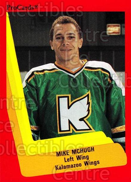 1990-91 ProCards AHL IHL #113 Mike McHugh<br/>13 In Stock - $2.00 each - <a href=https://centericecollectibles.foxycart.com/cart?name=1990-91%20ProCards%20AHL%20IHL%20%23113%20Mike%20McHugh...&quantity_max=13&price=$2.00&code=170387 class=foxycart> Buy it now! </a>
