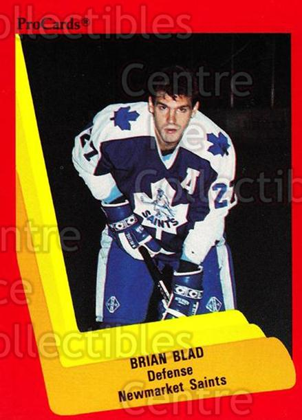 1990-91 ProCards AHL IHL #164 Brian Blad<br/>22 In Stock - $2.00 each - <a href=https://centericecollectibles.foxycart.com/cart?name=1990-91%20ProCards%20AHL%20IHL%20%23164%20Brian%20Blad...&quantity_max=22&price=$2.00&code=170441 class=foxycart> Buy it now! </a>