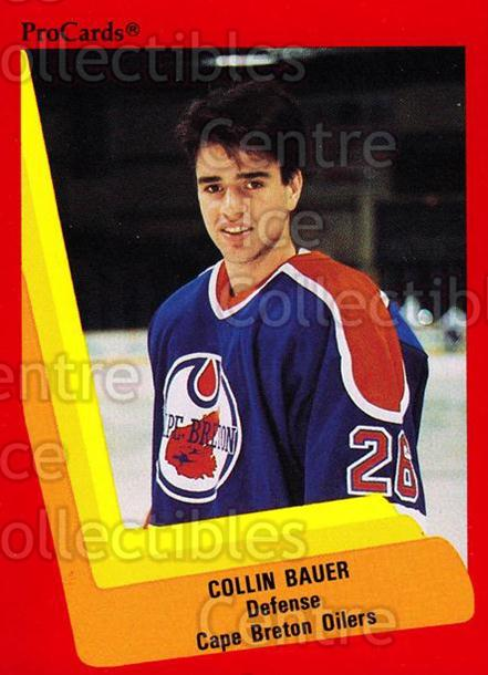1990-91 ProCards AHL IHL #238 Collin Bauer<br/>20 In Stock - $2.00 each - <a href=https://centericecollectibles.foxycart.com/cart?name=1990-91%20ProCards%20AHL%20IHL%20%23238%20Collin%20Bauer...&price=$2.00&code=170517 class=foxycart> Buy it now! </a>