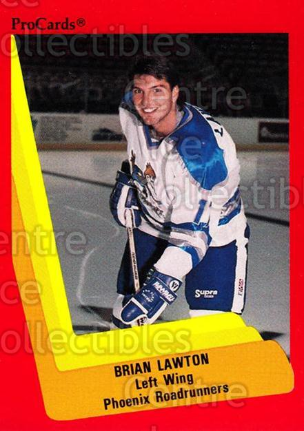1990-91 ProCards AHL IHL #355 Brian Lawton<br/>3 In Stock - $2.00 each - <a href=https://centericecollectibles.foxycart.com/cart?name=1990-91%20ProCards%20AHL%20IHL%20%23355%20Brian%20Lawton...&quantity_max=3&price=$2.00&code=170637 class=foxycart> Buy it now! </a>