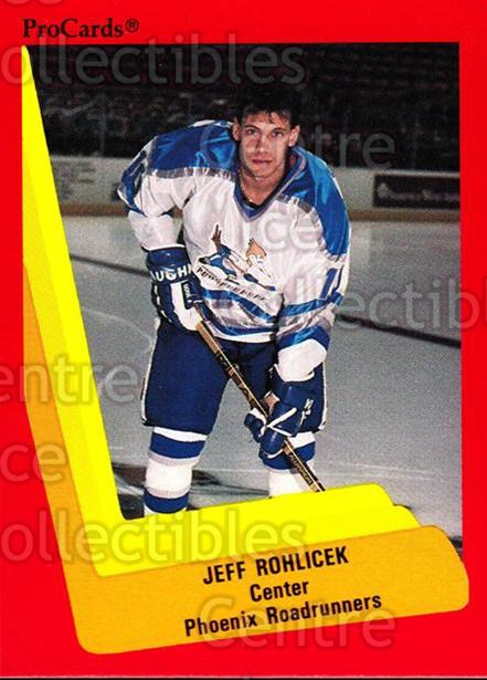 1990-91 ProCards AHL IHL #357 Jeff Rohlicek<br/>5 In Stock - $2.00 each - <a href=https://centericecollectibles.foxycart.com/cart?name=1990-91%20ProCards%20AHL%20IHL%20%23357%20Jeff%20Rohlicek...&quantity_max=5&price=$2.00&code=170639 class=foxycart> Buy it now! </a>