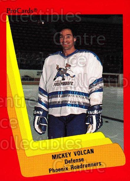 1990-91 ProCards AHL IHL #365 Mickey Volcan<br/>4 In Stock - $2.00 each - <a href=https://centericecollectibles.foxycart.com/cart?name=1990-91%20ProCards%20AHL%20IHL%20%23365%20Mickey%20Volcan...&quantity_max=4&price=$2.00&code=170648 class=foxycart> Buy it now! </a>