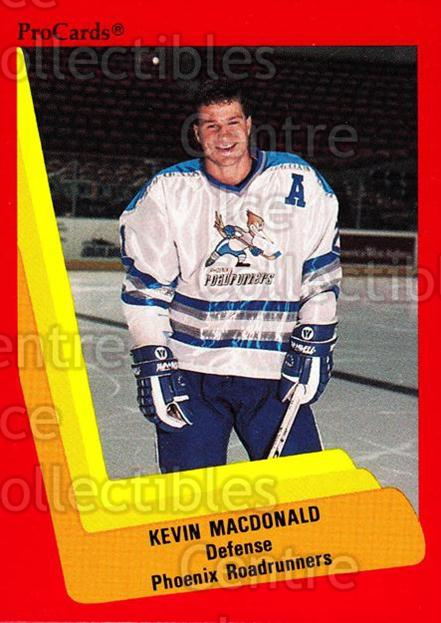 1990-91 ProCards AHL IHL #366 Kevin MacDonald<br/>5 In Stock - $2.00 each - <a href=https://centericecollectibles.foxycart.com/cart?name=1990-91%20ProCards%20AHL%20IHL%20%23366%20Kevin%20MacDonald...&quantity_max=5&price=$2.00&code=170649 class=foxycart> Buy it now! </a>
