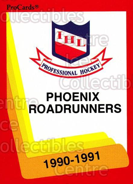 1990-91 ProCards AHL IHL #369 Phoenix Road Runners, Checklist<br/>8 In Stock - $2.00 each - <a href=https://centericecollectibles.foxycart.com/cart?name=1990-91%20ProCards%20AHL%20IHL%20%23369%20Phoenix%20Road%20Ru...&quantity_max=8&price=$2.00&code=170652 class=foxycart> Buy it now! </a>