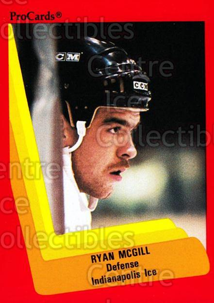 1990-91 ProCards AHL IHL #394 Ryan McGill<br/>11 In Stock - $2.00 each - <a href=https://centericecollectibles.foxycart.com/cart?name=1990-91%20ProCards%20AHL%20IHL%20%23394%20Ryan%20McGill...&quantity_max=11&price=$2.00&code=170679 class=foxycart> Buy it now! </a>