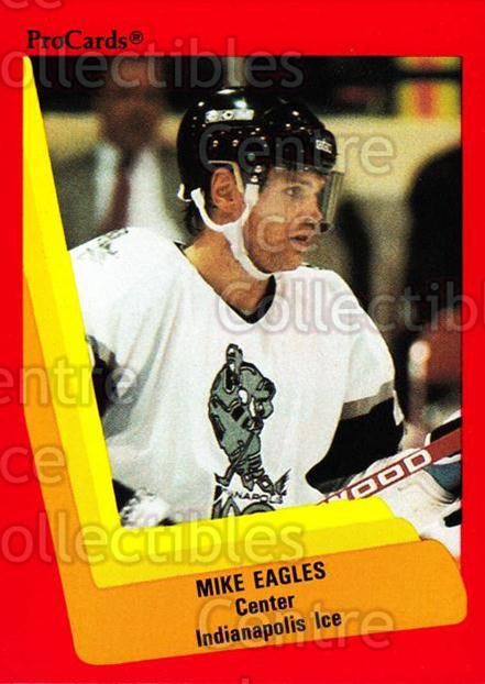 1990-91 ProCards AHL IHL #395 Mike Eagles<br/>12 In Stock - $2.00 each - <a href=https://centericecollectibles.foxycart.com/cart?name=1990-91%20ProCards%20AHL%20IHL%20%23395%20Mike%20Eagles...&quantity_max=12&price=$2.00&code=170680 class=foxycart> Buy it now! </a>