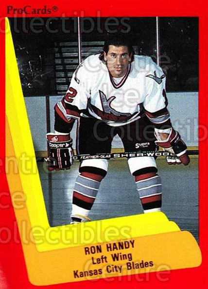 1990-91 ProCards AHL IHL #582 Ron Handy<br/>22 In Stock - $2.00 each - <a href=https://centericecollectibles.foxycart.com/cart?name=1990-91%20ProCards%20AHL%20IHL%20%23582%20Ron%20Handy...&quantity_max=22&price=$2.00&code=170883 class=foxycart> Buy it now! </a>