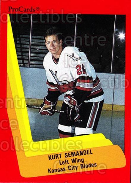 1990-91 ProCards AHL IHL #598 Kurt Semandel<br/>23 In Stock - $2.00 each - <a href=https://centericecollectibles.foxycart.com/cart?name=1990-91%20ProCards%20AHL%20IHL%20%23598%20Kurt%20Semandel...&quantity_max=23&price=$2.00&code=170900 class=foxycart> Buy it now! </a>